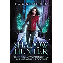 Shadow Hunter (Rosie O'Grady's Paranormal Bar and Grill Book 1)