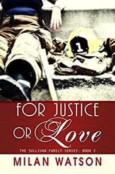 For Justice or Love (Sullivan Family Series Book 2) by [Watson, Milan]