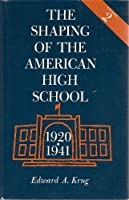 Shaping of the American High School v. 2; 1920-41