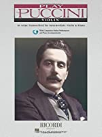 Puccini: Play Violin : 10 Arias Transcribed for Intermediate Violin & Piano (Play Puccini)