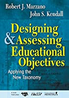 Designing and Assessing Educational Objectives: Applying the New Taxonomy (NULL)