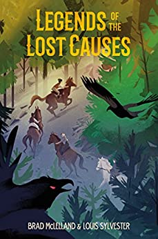 Legends of the Lost Causes by [McLelland, Brad, Sylvester, Louis]