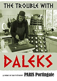 [Portingale, Paris]のThe Trouble with Daleks (English Edition)
