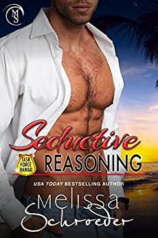 Seductive Reasoning (TASK FORCE HAWAII Book 1) by [Schroeder, Melissa]