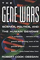 The Gene Wars: Science, Politics and the Human Genome