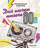 Das waren unsere 80er: Walkman, Dallas, Vokuhila