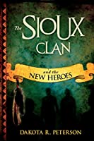 The Sioux Clan: and the New Heros