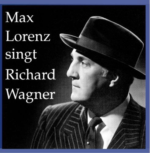 Max Lorenz Sings Wagner Duets
