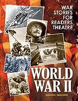 War Stories for Readers Theatre: World War II