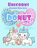 UNICORNS COLORING BOOK WITH DONUT: Unicorn handwriting practice letter tracing workbook