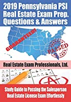 2019 Pennsylvania PSI Real Estate Exam Prep Questions and Answers: Study Guide to Passing the Salesperson Real Estate License Exam Effortlessly