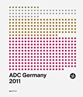 ADC Deutshland Jahrbuch 2011 / ADC Germany Annual 2011
