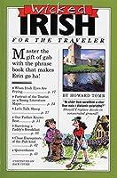 Wicked Irish (Wicked Travel Book Series)