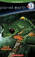 Wild Amazon (Planet Earth Reader)