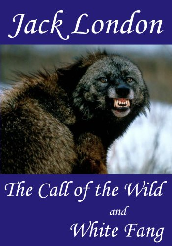 The Call of the Wild and White Fang (Annotated) (English Edition)