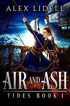 Air and Ash: TIDES Book 1 by [Lidell, Alex]