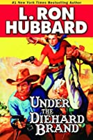 Under the Diehard Brand (Stories from the Golden Age)