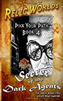 Secret of the Dark Agents (Relic Worlds: Pick Your Path)