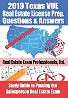 2019 Texas VUE Real Estate License Prep Questions and Answers: Study Guide to Passing the Salesperson Real Estate Exam
