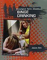 Binge Drinking (Straight Talk About)