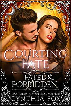 Courting Fate (Fated & Forbidden Book 8) by [Fox, Cynthia]