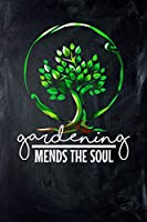 Gardening Mends The Soul: Journal, College Ruled Lined Paper, 120 pages, 6x9