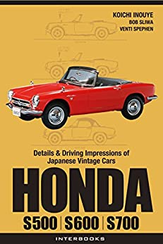 [Koichi Inouye]のHONDA S500, S600, S800: Specifications and Performance of Vintage Japanese Cars (English Edition)