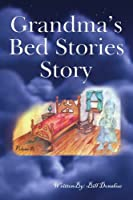 Grandma's Bed Stories Story: Volume #1