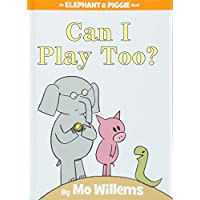 Can I Play Too? (An Elephant and Piggie Book)