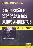 Composição e Reparação dos Danos Ambientais. Art. 27 da Lei 9.605/98