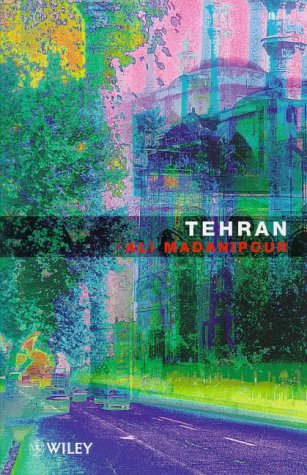 Tehran: The Making of a Metropolis (World Cities Series)