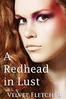 A Redhead in Lust by [Fletcher, Velvet]