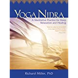 Yoga Nidra: Awaken to Unqualified Presence Through Traditional Mind-Body Practices (English Edition)