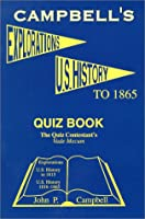 Campbell's Quiz Book on Explorations & U.S. History to 1865