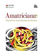 Amatricianae. Grandi chef italiani insieme per Amatrice