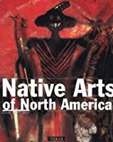 Native Arts of North America (Primitive Arts)