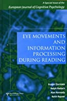 Eye Movements and Information Processing During Reading: A Special Issue of the European Journal of Cognitive Psychology (Special Issues of the Journal of Cognitive Psychology) (Issues 12 Vol 6)【洋書】 [並行輸入品]