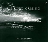 Un Solo Camino by Lincoln Almada (2013-07-04)