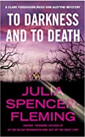To Darkness And to Death (A Clare Fergusson / Russ Van Alstyne Mystery)