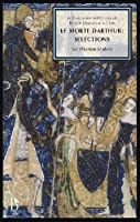 Le Morte Darthur: Selections: A Broadview Anthology of British Literature Edition (Broadview Anthology of British Literature Editions)