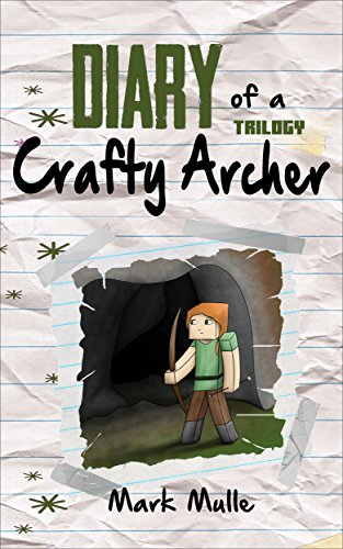 Download Diary of a Crafty Archer Trilogy (An Unofficial Minecraft Book for Kids Ages 9 - 12 (Preteen) (English Edition) B01B1C6K6S