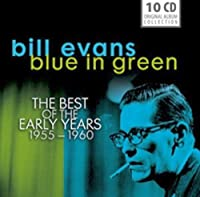 Bill Evans: Blue in Green, The Best of the Early Years 1955-60 by Bill Evans (2013-06-25)