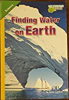 Science 2012 Leveled Reader Grade 5 On-Level: Finding Water on Earth