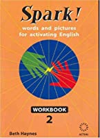 Spark!: Workbook 2: Words and Pictures for Activating English