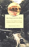 An Inquisitive Eye: Travels of an American Lady in the British Empire of The1930s