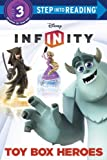 Toy Box Heroes (Disney Infinity) (Step into Reading)