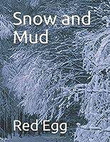 Snow and Mud