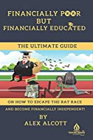 Financially Poor but Financially Educated: a guide for millennial on how to escape the rat race.
