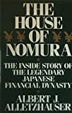 The House of Nomura: The Inside Story of the Legendary Japanese Financial Dynasty