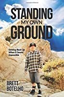 Standing My Own Ground: Getting Up When It Seems Impossible